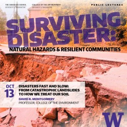 The Surviving Disaster series will include lectures from Earth and Space Sciences' David R. Montgomery and other experts!