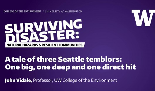 Surviving Disaster: A tale of three Seattle tremblors