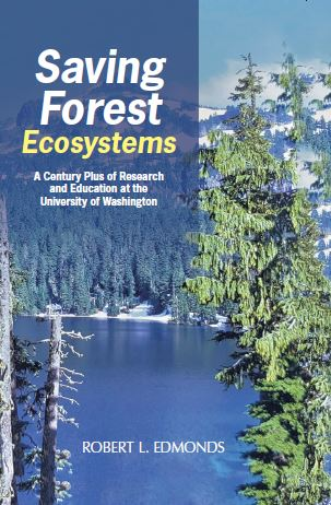 Saving Forest Ecosystems: A Century Plus of Research and Education at the University of Washington book cover